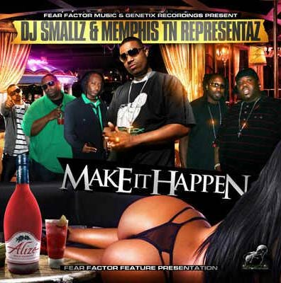 DJ Smallz and Memphis TN Representaz - 'Make It Happen' Mixtape Cover