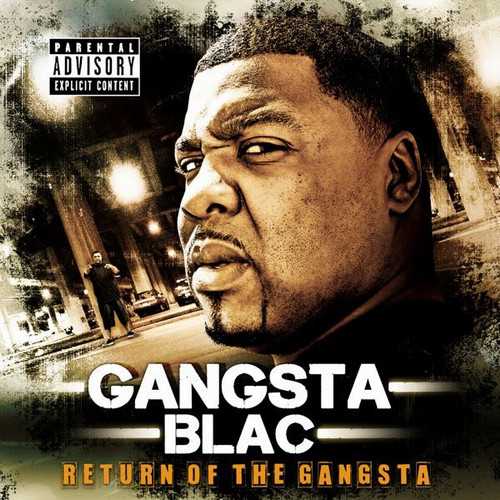 Gangsta Blac - Return of the Gangsta