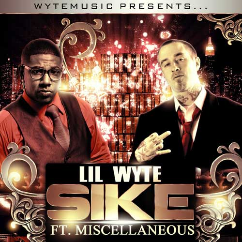 PHOTO: Lil Wyte Ft. Miscellaneous - Sike cover art