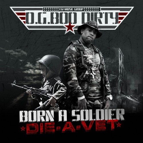 OG Boo Dirty - Born A Soldier Die A Vet
