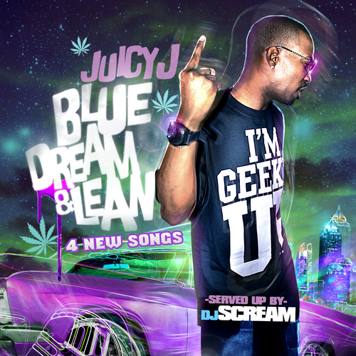 Juicy J - Blue Dream & Lean mixtape