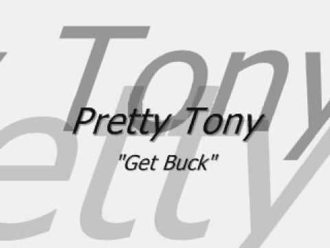 Pretty Tony - Get Buck