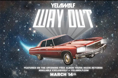 Yelawolf in Way Out from off Trunk Muzik