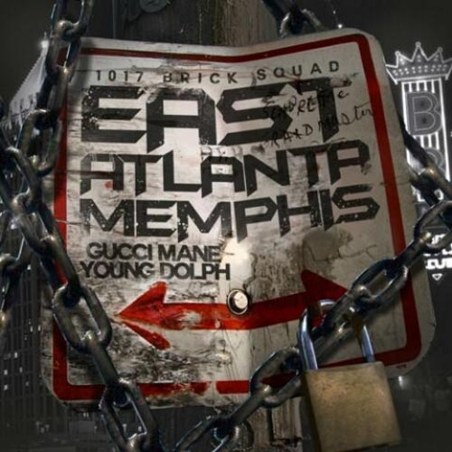 Gucci Mane & Young Dolph - East Memphis Atlanta Mixtape
