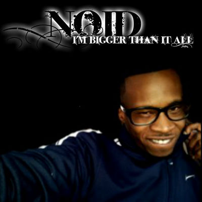 Lil Noid - Bigger Than It All cover