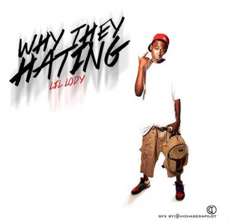 Lil Lody - Why They Hating