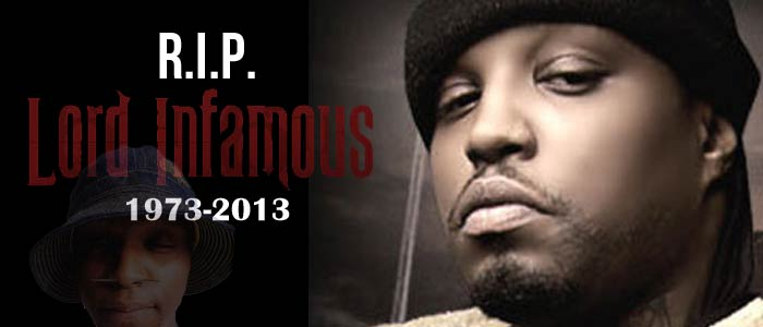 Lord Infamous: R.I.P. Lord Infamous 1973 - 2013