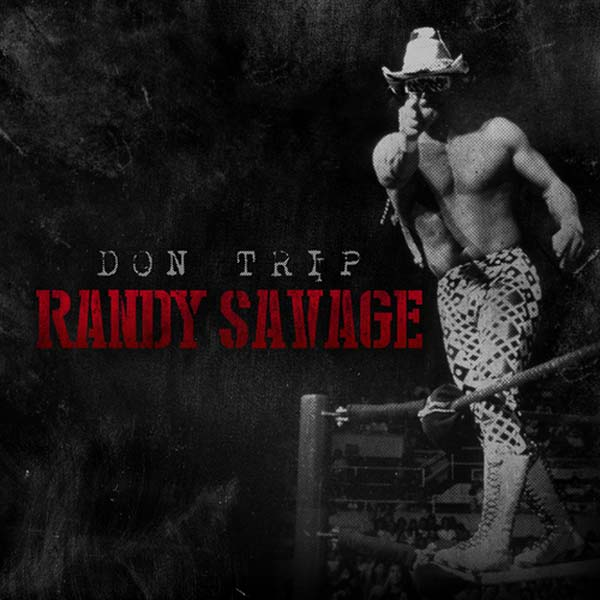 Don Trip - Randy Savage mixtape cover front