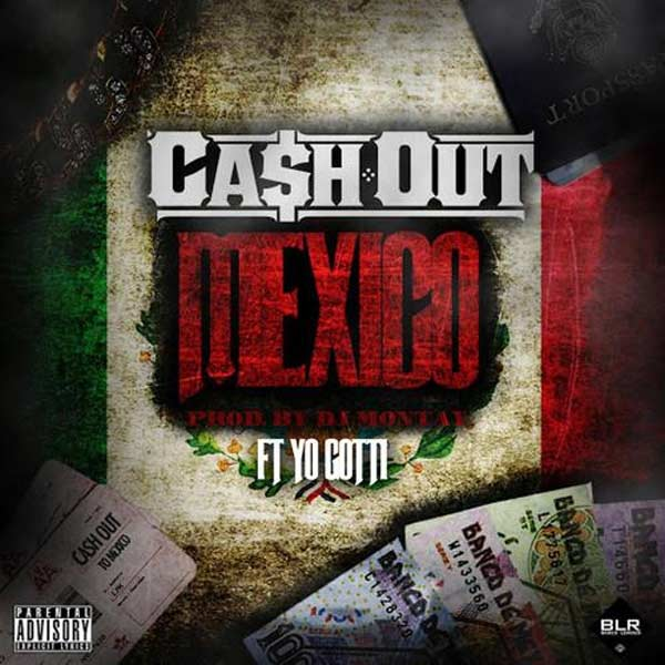 Cash Out ft Yo Gotti Mexico