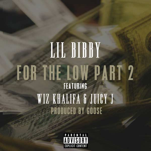 Lil Bibby Wiz Khalifa Juicy J - For The Low Part 2