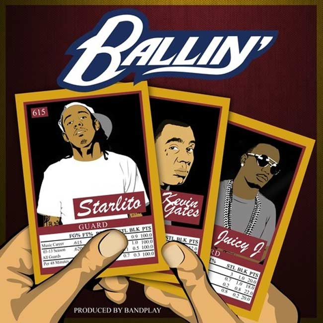 Starlito ft Juicy J Kevin Gates - Ballin music song