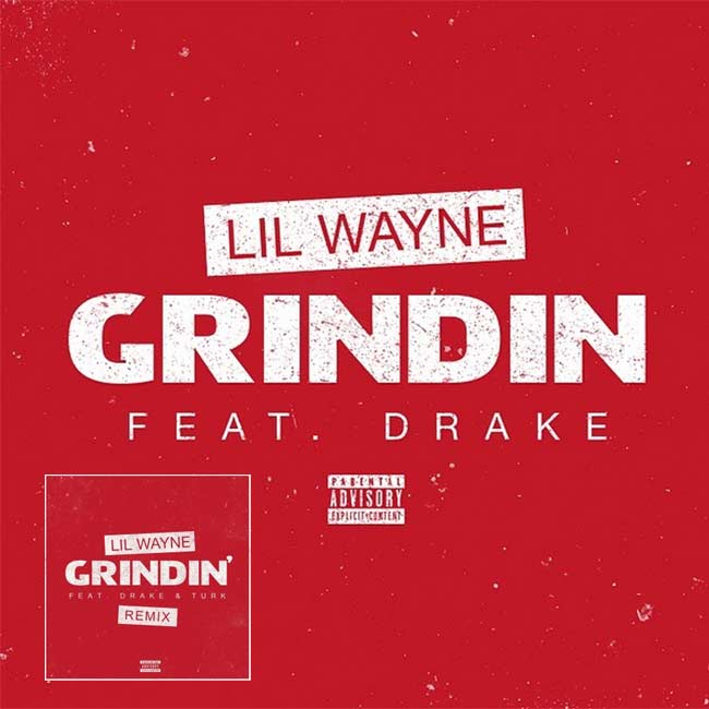 Lil Wayne, Drake and Turk Grindin Remix