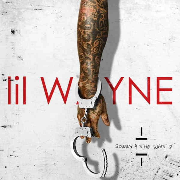 Lil Wayne Sorry 4 The Wait 2 mixtape cover