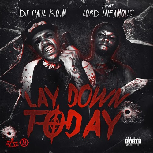 DJ Paul Lord Infamous Lay Down Today