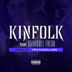Kia Shine - Kinfolk feat Bankroll Fresh