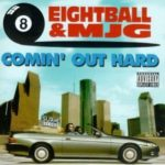 8Ball and MJG - Comin Out Hard