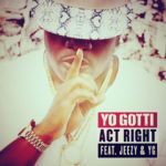 Yo Gotti feat Jeezy and YG - Act Right cover