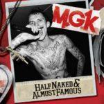 PHOTO: Machine Gun Kelly (MGK) Half Naked Almost Famous