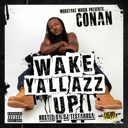 Conan Wake Yall Azz Up Mixtape Cover