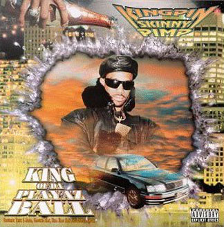 Kingpin Skinny Pimp - King of Da Playaz Ball album