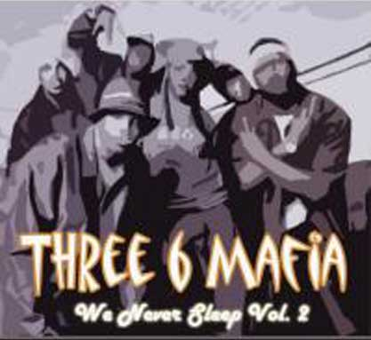 Three 6 Mafia - We Never Sleep vol 2