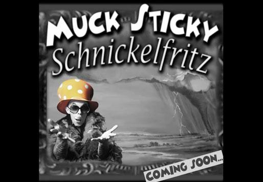 Muck-Sticky - Schnickelfritz