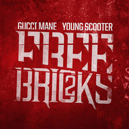 Gucci Mane, Young Scooter, Young Dolph - Free Bricks cover