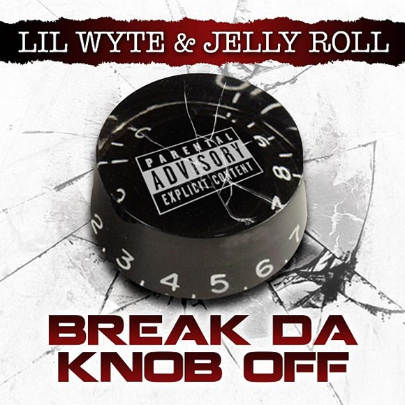 Lil Wyte and Jelly Roll Break Da Knob Off