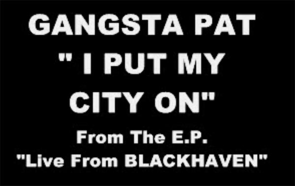 Gangsta Pat - I Put My City On
