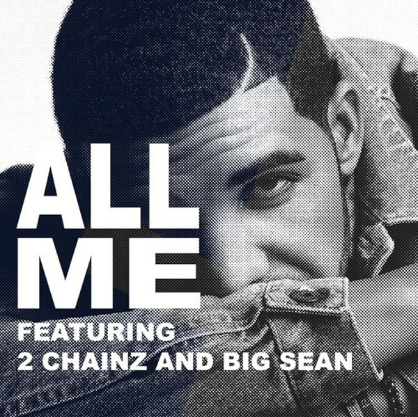 Drake ft 2 Chainz, Big Sean - All Me single coverart