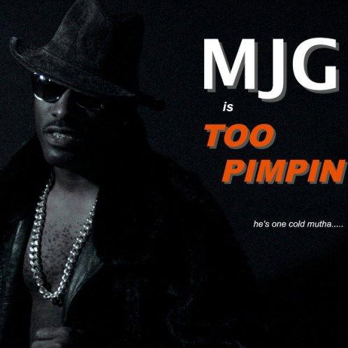 MJG - Too Pimpin