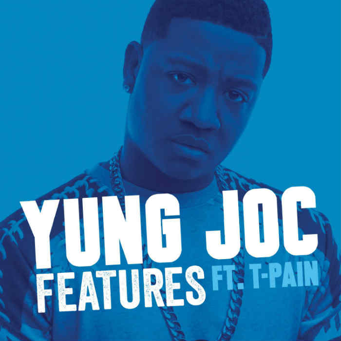 Yung Joc ft T-Pain Features