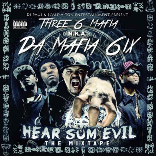 Da Mafia 6ix Hear Sum Evil mixtape
