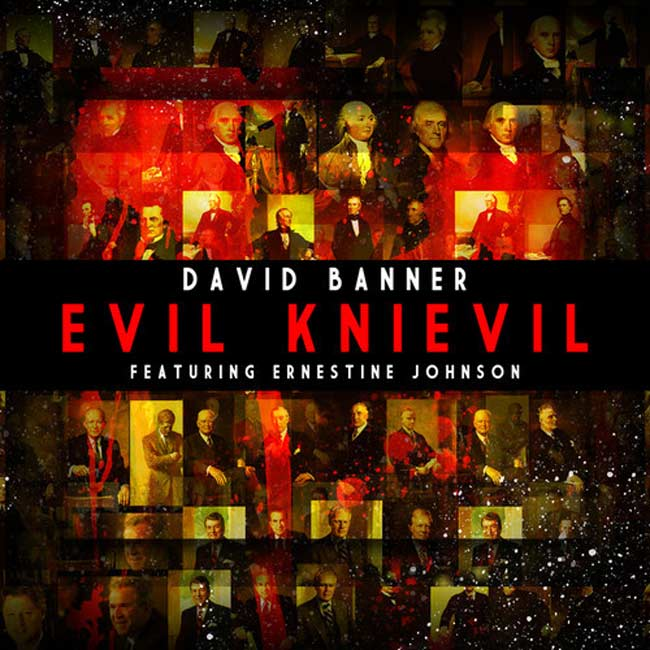 David Banner Ft. Ernestine Johnson - Evil Knievil
