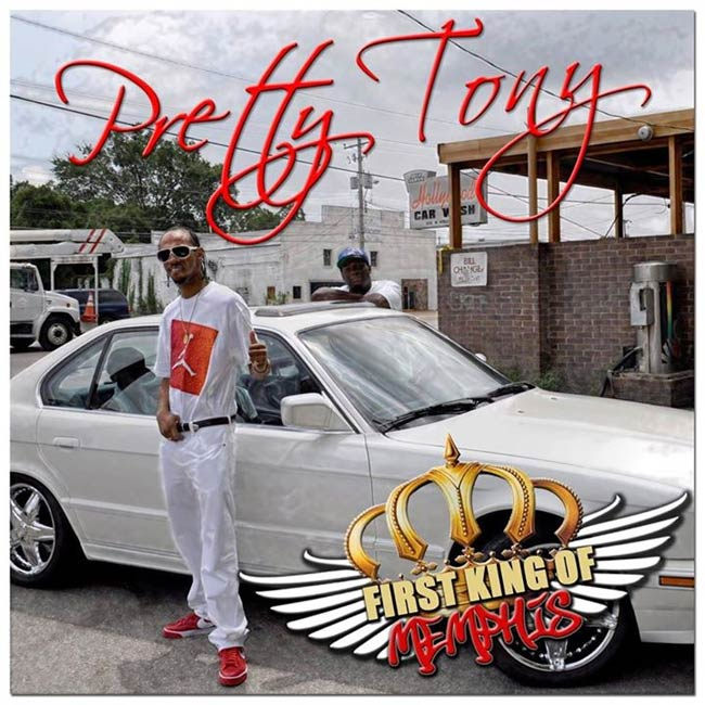 Pretty Tony - First King of Memphis