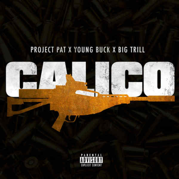 Project Pat, Young Buck, Big Tril -l Calico cover